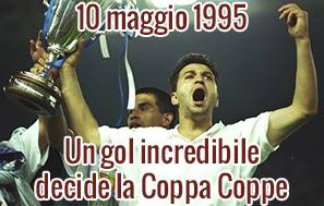 10 maggio 1995: Un gol incredibile decide la Coppa Coppe