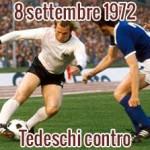 8 settembre 1972: Tedeschi contro