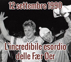12 settembre 1990: L'incredibile esordio delle Fær Øer