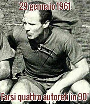29 gennaio 1961: Farsi quattro autoreti in 90′