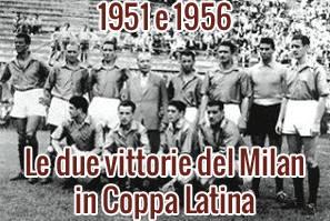 Le due vittorie del Milan in Coppa Latina