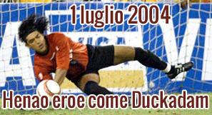 1 luglio 2004: Henao eroe come Duckadam