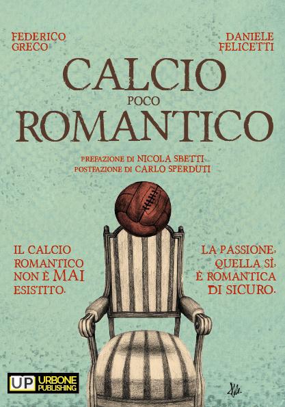 CALCIO (POCO) ROMANTICO, IL LIBRO