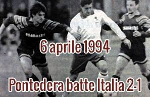 6 aprile 1994: Pontedera batte Italia 2-1