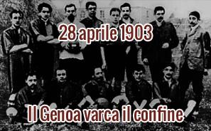 28 aprile 1903: Il Genoa varca il confine