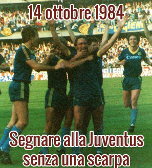 14 ottobre 1984: Segnare alla Juventus senza una scarpa
